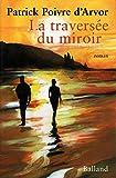 La traversée du miroir/2002/Poivre d'Arvor, Patrick/Réf9729