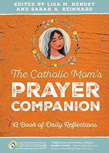 The Catholic Mom's Prayer Companion: A Book of Daily Reflections (CatholicMom.com Book) (English Edition)