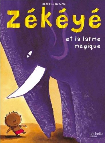 Zékéyé et la larme magique par Nathalie Dieterlé
