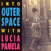 Into Outer Space With by Lucia Pamela (1996-05-30)