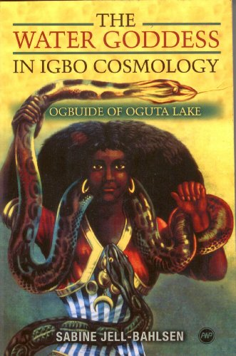 The Water Goddess In Igbo Cosmology: Ogbuide of Oguta Lake por Sabine Jell Bahlsen