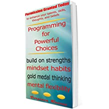 Programming for Powerful Choices (Permission Granted Today) (English Edition)
