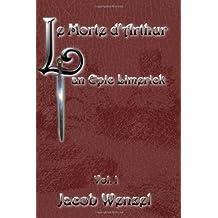 Le Morte d'Arthur, an Epic Limerick Vol.1