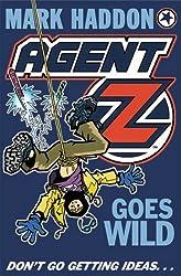 Agent Z Goes Wild by Mark Haddon (2014-08-31)