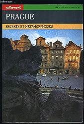 Prague : Secrets et métamorphoses