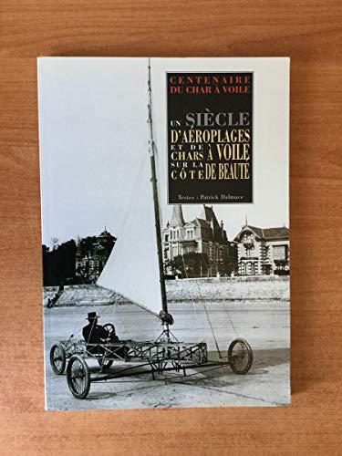 Un siècle d'aéroplages et de chars à voiles sur la Côte de Beauté : Centenaire du char à voiles