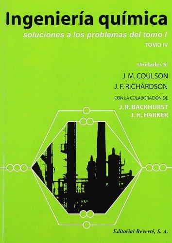 Ingeniería Química. Soluciones A Los Problemas. Tomo I (Ingeniería Química Coulson & Richardson)