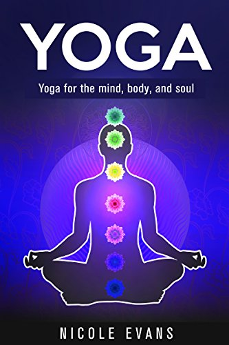 free kindle book Yoga: Yoga For The Mind, Body, And Soul