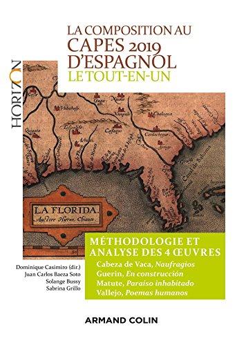 La composition au CAPES 2019 d'espagnol - Le tout-en-un: Méthodologie et analyse des 4 oeuvres - Cabeza de Vaca - Guerin - Matute - Vallejo