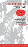 Battlefield Tourism: Pilgrimage and the Commemoration of the Great War in Britain, Australia and Canada, 1919-1939 (Legacy of the Great War)