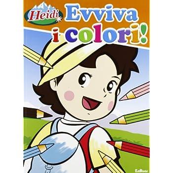 Evviva I Colori! Heidi. Ediz. Illustrata