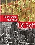 Pour l'amour des villes - Entretiens avec Jean Lebrun