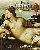 Jean Cousin père et fils - Une famille de peintres au XVIe siècle