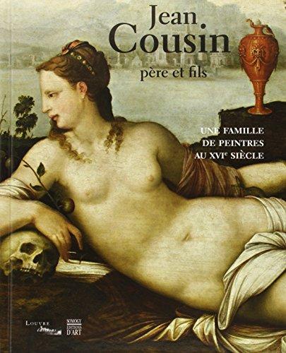 Jean Cousin père et fils : Une famille de peintres au XVIe siècle