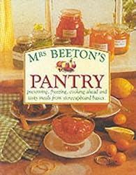 Mrs.Beeton's Pantry (Mrs Beetons Cookery Collectn 4) by Mrs. Beeton (2000-01-01)