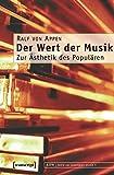 Der Wert der Musik: Zur Ästhetik des Populären (texte zur populären musik) - Ralf von Appen