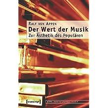 Der Wert der Musik: Zur Ästhetik des Populären (texte zur populären musik)