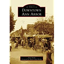 Downtown Ann Arbor (Images of America) (English Edition)