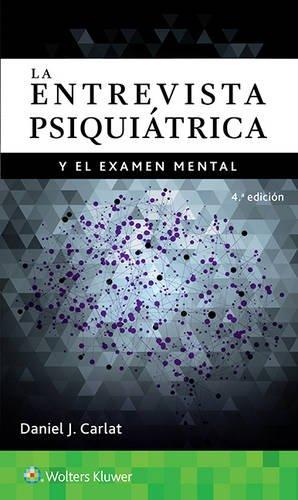 La entrevista psiquiatrica y el examen mental por Daniel Carlat