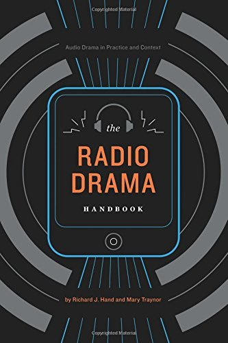 The Radio Drama Handbook: Audio Drama in Practice and Context by Richard J. Hand (2011-09-01)