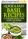 Basil Recipes: Cooking with the King of Herbs (Quick and Easy Series) (English Edition)
