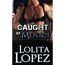 Caught by Menace (Grabbed) (Volume 2) by Lolita Lopez (2015-10-13)