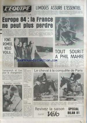 EQUIPE (L') [No 11065] du 10/12/1981 - LIMOGES ASSURE L'ESSENTIEL - PHIL MAHRE - EUROPE 84 - LA FRANCE - FONT-ROMEU - EQUITATION A PARIS - SAMARANCH ET COE- LECONTE - BOXE - HAMANI - HOCKEY SUR GLACE - DOUBLE DANOIS - RUGBY.