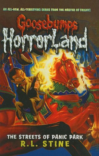 The Streets of Panic Park (Goosebumps: Horrorland (Pb)) by R L Stine (2010-01-01)