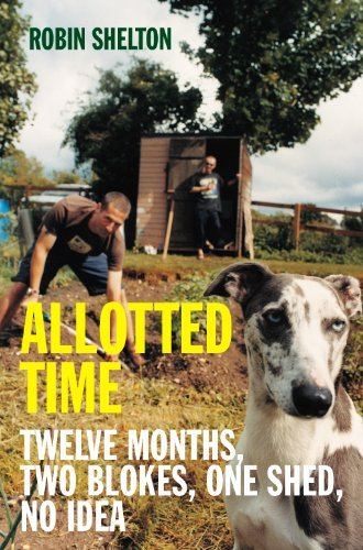 Allotted Time: Twelve Months, Two Blokes, One Shed, No Idea by Robin Shelton (2006-03-03)