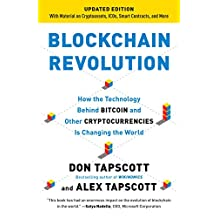 Blockchain Revolution: How the Technology Behind Bitcoin and Other Cryptocurrencies is Changing the World Paperback – Import, 14 Jun 2018