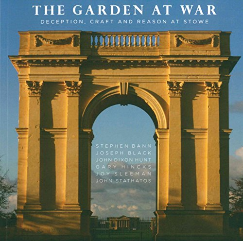 The Garden at War : Deception, Craft and Reason at Stowe