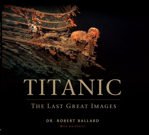 Titanic: The Last Great Images