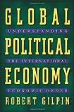 Global Political Economy - Understanding the International Economic Order
