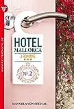 Hotel Mallorca 3 Romane 2 - Liebesroman: Die Macht der Väter - Verlockung Paradies - Die Affäre (German Edition)