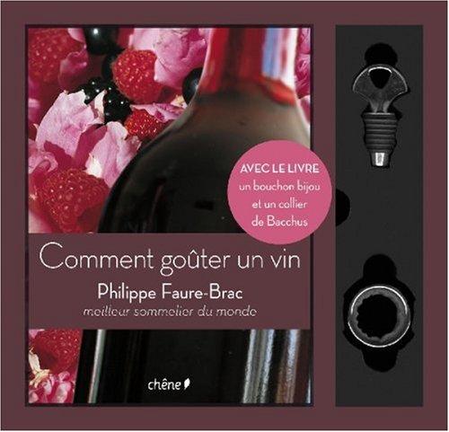 Comment goûter un vin par Philippe Faure-Brac