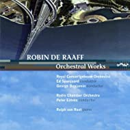 Robin de Raaff, Orchestral Works