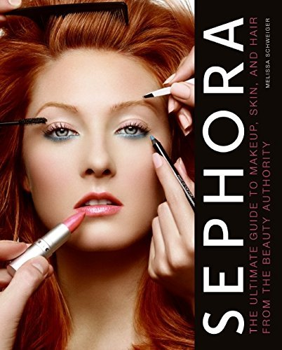 sephora-the-ultimate-guide-to-makeup-skin-and-hair-from-the-beauty-authority-by-melissa-schweiger-20
