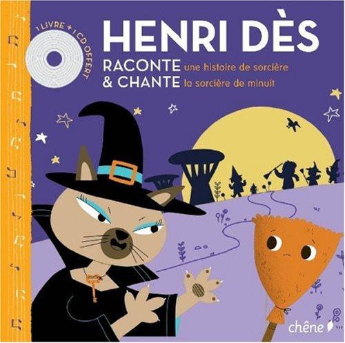 Henri Dès raconte une histoire de sorcière et chante la sorcière de minuit : Colette n'a pas toute sa tête (1CD audio)