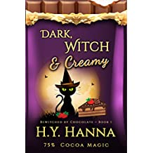 Dark, Witch & Creamy (BEWITCHED BY CHOCOLATE Mysteries ~ Book 1) (English Edition)