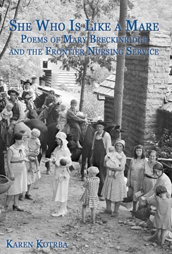 She Who Is Like a Mare: Poems of Mary Breckinridge and the Frontier Nursing Servic by Karen Kotrba (2012-09-24)