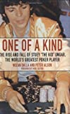 One of a Kind: The Rise and Fall of Stuey The Kid Ungar, The World's Greatest Poker Player by Nolan Dalla (2005-06-28)