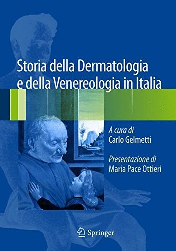 Storia della Dermatologia e della Venereologia in Italia (Italian Edition) (2015-02-24)