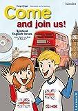 Come and join us!: Spielend Englisch lernen - Lieder, Spiele und Spass für Kids ab 7