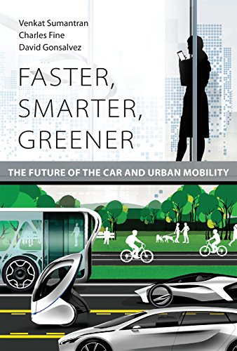 Faster, Smarter, Greener: The Future of the Car and Urban Mobility (The MIT Press) (English Edition) State University-chip