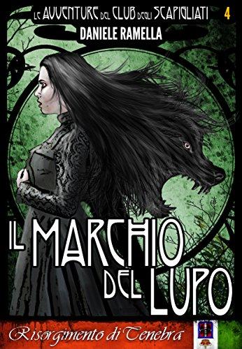 Download Il Marchio del Lupo (Le Avventure del Club degli Scapigliati Vol. 4)