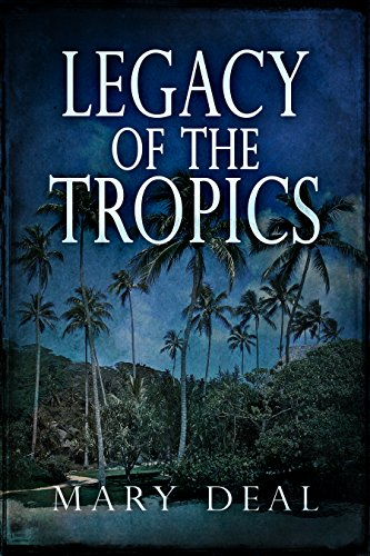 Legacy of the Tropics (English Edition)