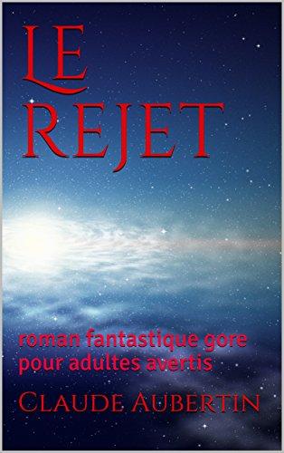Couverture du livre Le rejet: roman fantastique gore pour adultes avertis