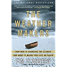 The Weather Makers: How Man Is Changing the Climate and What It Means for Life on Earth (English Edition)