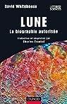 Lune - La biographie autorisée par Lapautre