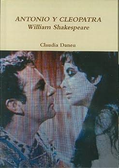 ANTONIO Y CLEOPATRA- William Shakespeare de [Shakespeare, William, Claudia Daneu]